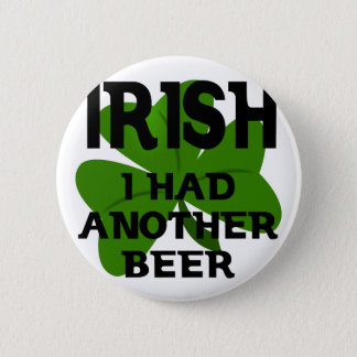 Irish I Had Another Beer Button