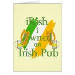 iRish I owned an Irish pub fun Irish gear Card