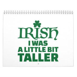 Irish I was a little bit taller Calendar