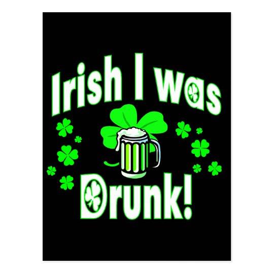 Irish I was Drunk /2 Postcard