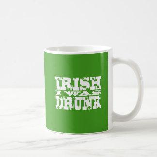 IRISH I WAS DRUNK Saint Patricks Day coffee cup