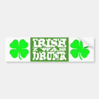 IRISH I WAS DRUNK ST PATRICKS DAY BUMPER STICKER CAR BUMPER STICKER