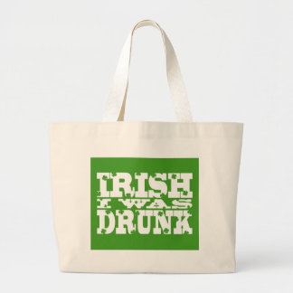 IRISH I WAS DRUNK ST PATRICKS DAY TOTE BAG