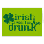 Irish I wasn't so Drunk Greeting Cards