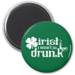 Irish I wasn't so Drunk Refrigerator Magnets