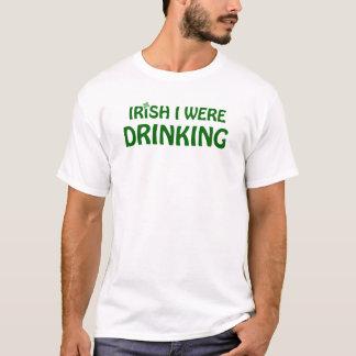 Irish I were Drinking T-Shirt