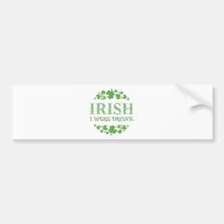Irish I were Drunk Car Bumper Sticker