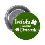 Irish I were drunk button