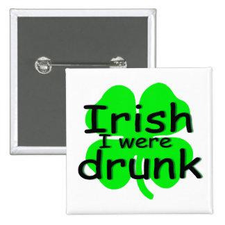 Irish I Were Drunk (Clover) Button