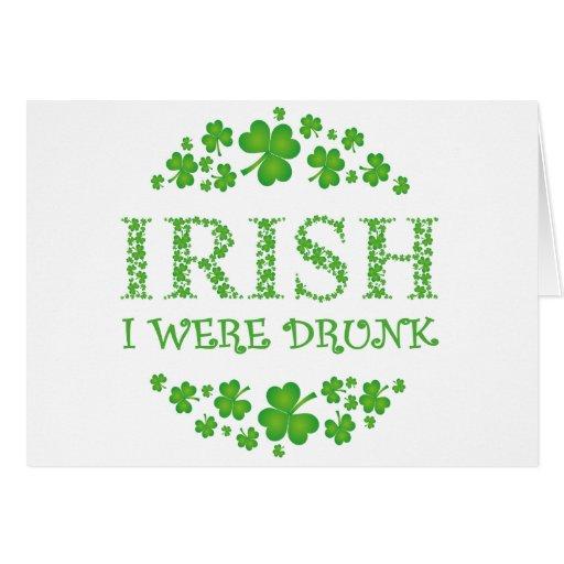 IRISH I WERE DRUNK GREETING CARD