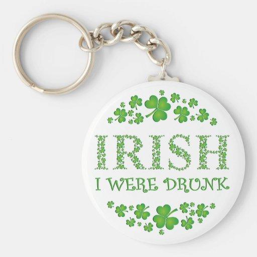 Irish I Were Drunk Keychains