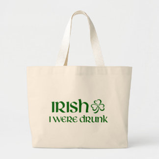 Irish I Were Drunk Large Tote Bag