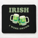 IRISH I WERE DRUNK MOUSE MAT