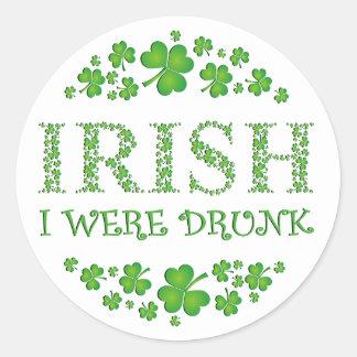 Irish I were Drunk Classic Round Sticker