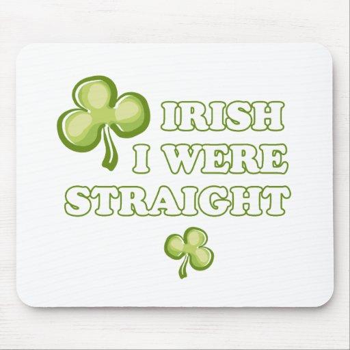 IRISH I WERE STRAIGHT MOUSE PAD