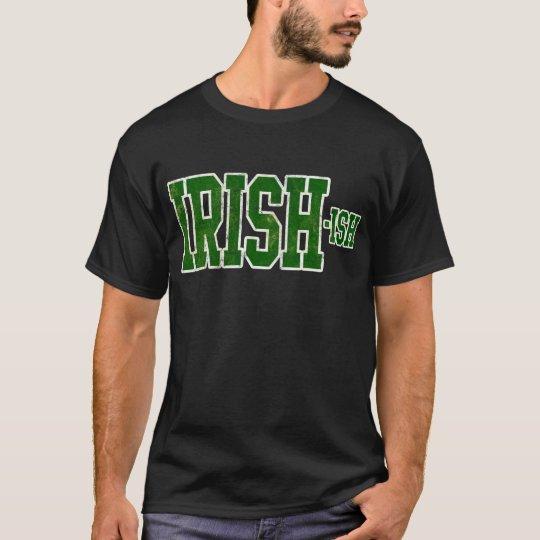 Irish-ish Funny St. Patrick's Day T-Shirt