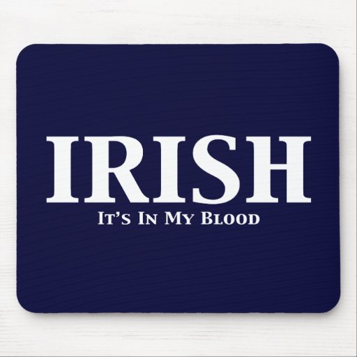 Irish Its In My Blood Gifts Mouse Pad