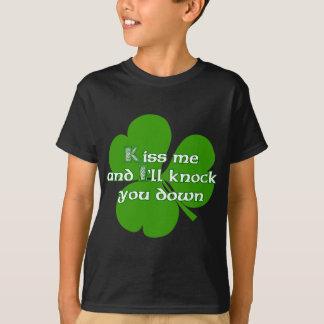 Irish Kiss and I'll knock you down T-Shirt