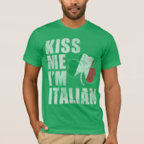Irish Kiss Me I'm Italian St Patrick's Day T-Shirt