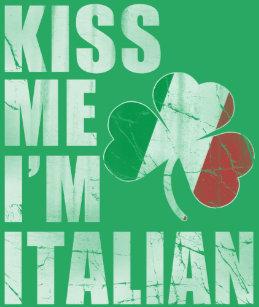6428f98f6 Kiss Me Im Italian T-Shirts - T-Shirt Design & Printing | Zazzle
