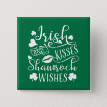 Irish Kisses and Shamrock Wishes Pinback Button