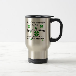 Irish Lass - You Can Always Tell.. 15 Oz Stainless Steel Travel Mug