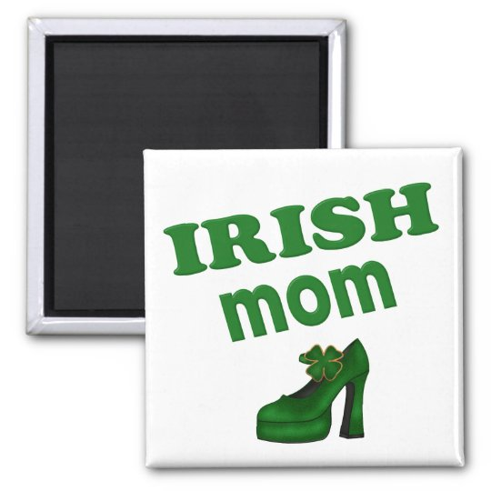 Irish Mom With High Heel Magnet