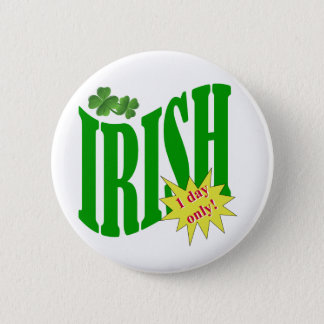 Irish one day only pinback button