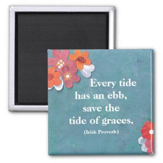 Irish Proverb. Every tide has an ebb fridge magnet