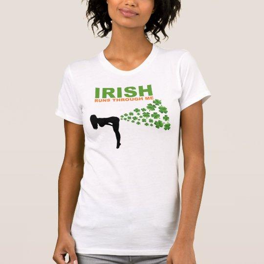 Irish Runs Through Me T-Shirt