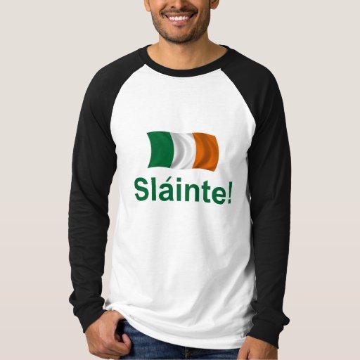 Irish Slainte! (To your health!) Shirt
