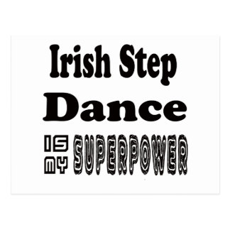 Irish Step Dance Is My Superpower Postcard