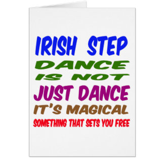 Irish Step Dance is not just dance It's magical Card