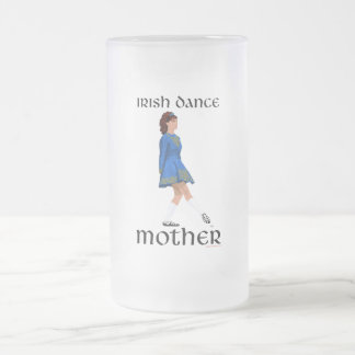 Irish Step Dance Mother - Blue Soft Shoe Frosted Glass Beer Mug