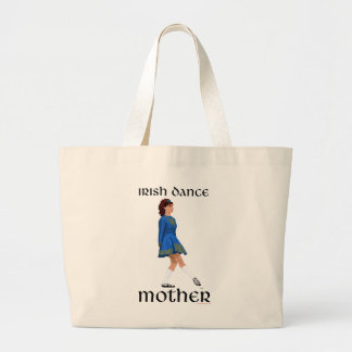 Irish Step Dance Mother - Blue Soft Shoe Large Tote Bag