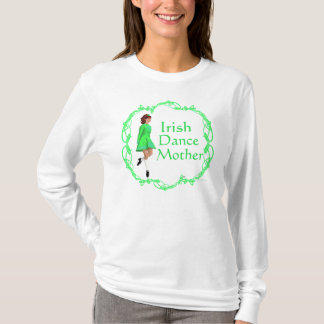 Irish Step Dance Mother - Green T-Shirt
