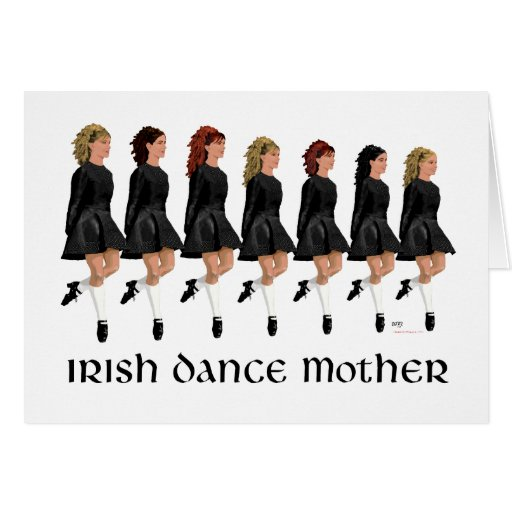Irish Step Dance Mother - Line of Dancers Greeting Card