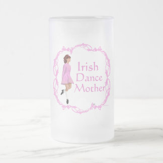 Irish Step Dance Mother - Pink 16 Oz Frosted Glass Beer Mug