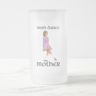 Irish Step Dance Mother - Pink Frosted Glass Beer Mug