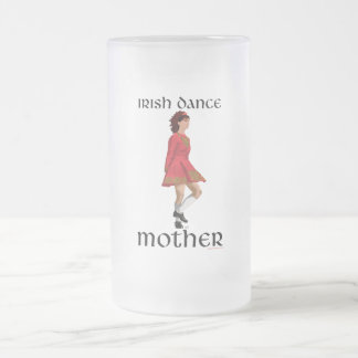 Irish Step Dance Mother - Red 16 Oz Frosted Glass Beer Mug