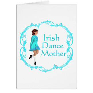 Irish Step Dance Mother - Turquoise Greeting Cards