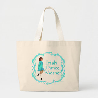 Irish Step Dance Mother - Turquoise Large Tote Bag
