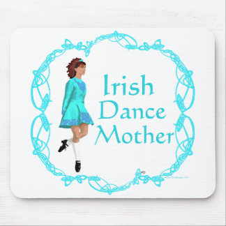 Irish Step Dance Mother - Turquoise Mouse Pad