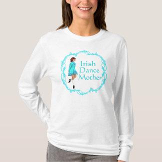 Irish Step Dance Mother - Turquoise T-Shirt