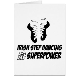 Irish Step Dancing is my Superpower Card