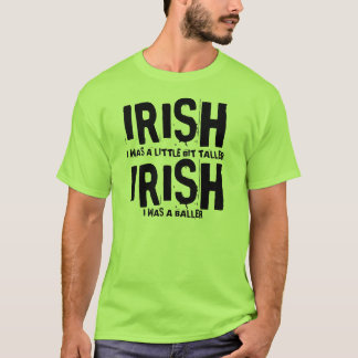 IRISH TALLER BALLER T-Shirt
