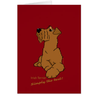 Irish Terrier - Simply the best! Card