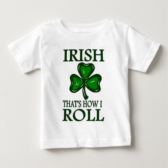Irish That's How I roll Baby T-Shirt