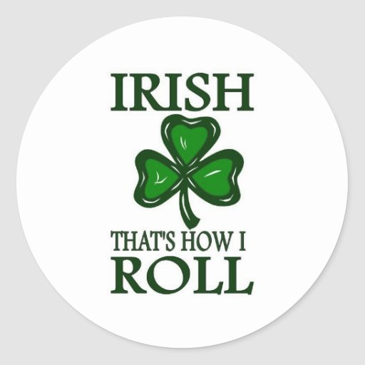 Irish That's How I roll Stickers