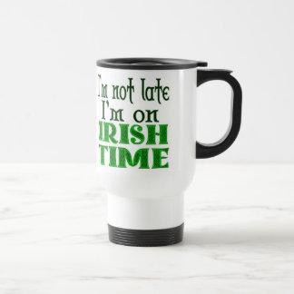 Irish Time Funny Saying - Customized 15 Oz Stainless Steel Travel Mug